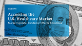 Aufzeichnung Webinar: Accessing the U.S. Healthcare Market. Market Update, Pandemic Effects & Outlook